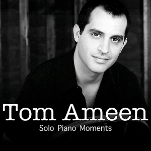 Tom Ameen Solo Piano Moments