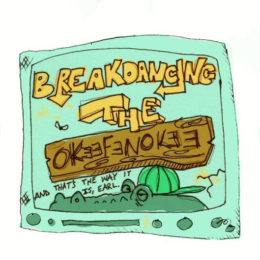 Breakdancing the Okeefenokee