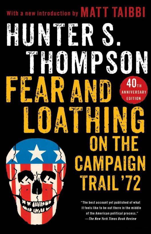 Fear and Loathing on the Campaign Trail