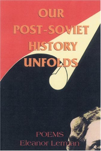 Our Post Soviet History Unfolds