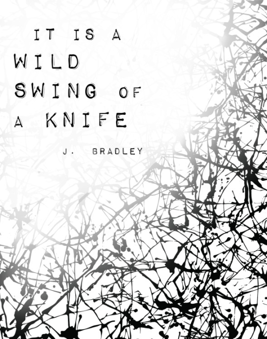 It is a Wild Swing of the Knife
