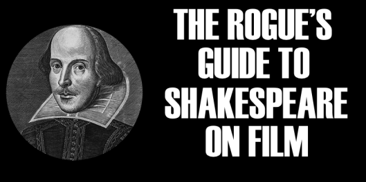 Rogues Guide to Shakes on Film