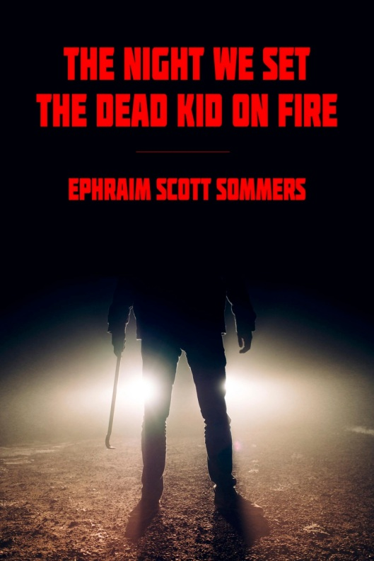 The Night We Set the Dead Kid On Fire