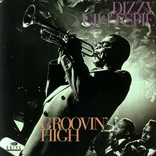 Dizzy Gillespie Groovin High